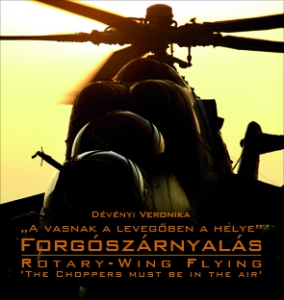 Forgószárnyalás - Rotary Wing Flying , The Choppers must be in the Air  9789633275856