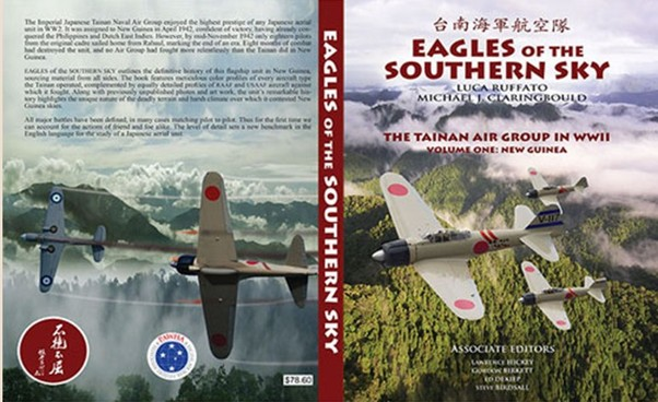 Eagles of the Southern Sky, History of the Imp. Japanese Tainan Naval group volume one New Guinea April to Nov. 1942  9780473217631