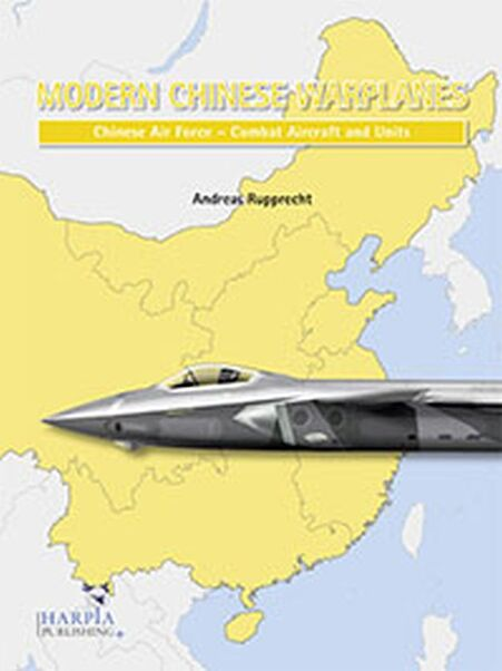 Modern Chinese Warplanes - Chinese Air Force - Aircraft and Units  9780997309263