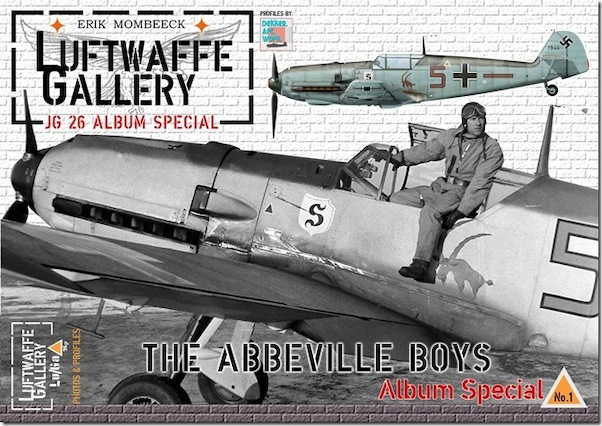 Luftwaffe gallery JG26 special Album 1937-1945, '' the Abbeville boys