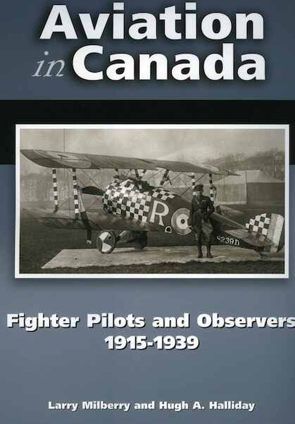 Aviation in Canada: Fighter Pilots and Observers 1915-1939  9780921022459