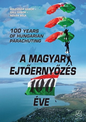 100 years of Hungarian parachuting  9789633277546