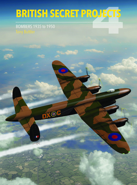 British Secret Projects 4: Bombers 1935-1950 (expected June 2020)  9781910809341