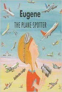 Eugene, the Airplane spotter  9780747550822