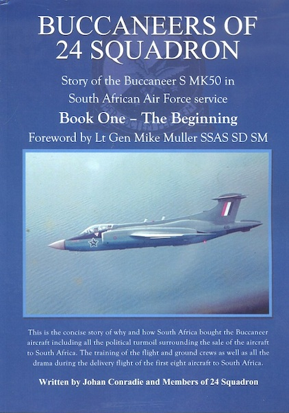 Buccaneers of 24 Sqn, Story of the Buccaneer S50 in SAAF service, Book One - The Beginning  9780620780568
