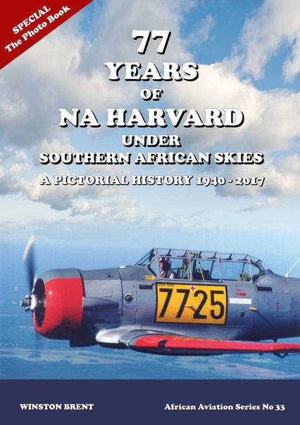77 years of NA Harvard under Southern African Skies, a pictorial history 1940-2017  9780639902906