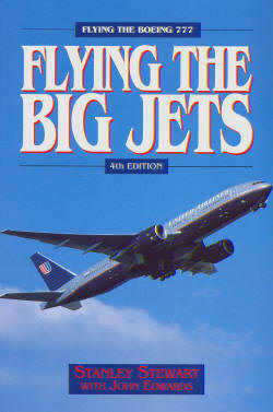 Flying the Big Jets (4th Edition) Flying the Boeing 777  1840374225