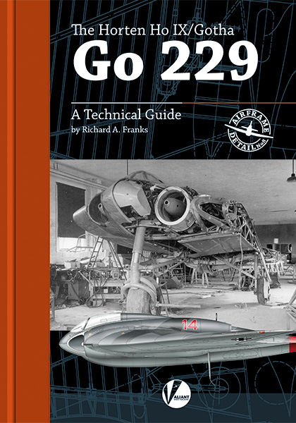The Horten HoIX/ Ho229 including the Gotha Go229  - A Technical Guide  9781912932108