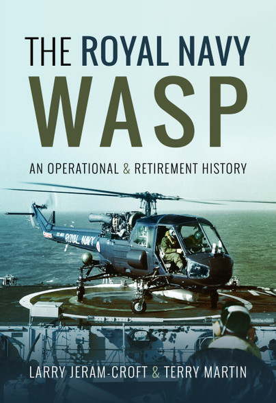 The Royal Navy Wasp, an operational and retirement story  9781526721143