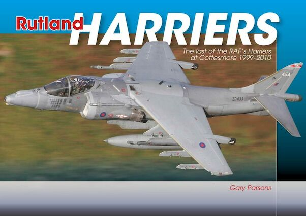 Rutland Harriers, The Last of the RAF's Harriers  at Cottesmore 1999-2010  TPAV001