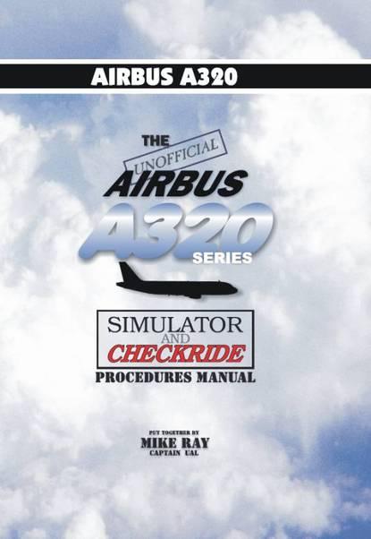 the unofficial airbus 320 series simulator checkride procedures rh aviationmegastore com Airbus A320 Cockpit Airbus A320 Interior