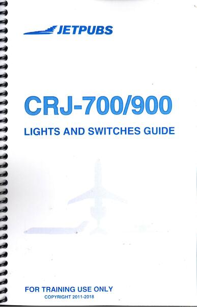Bombardier CRJ-700/CRJ-900 Lights and Switches Guide  JP CRJ GUIDE