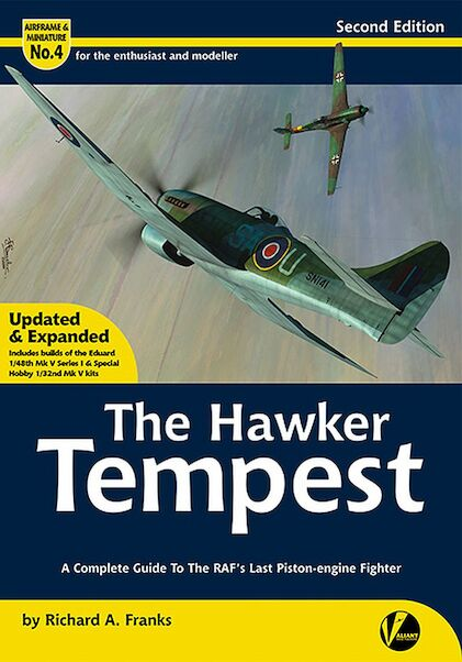 The Hawker Tempest - A Complete Guide To the RAF's Last Piston Engine  Fighter 2nd edition(revised and expanded reprint!) (Valiant Wings  Publication