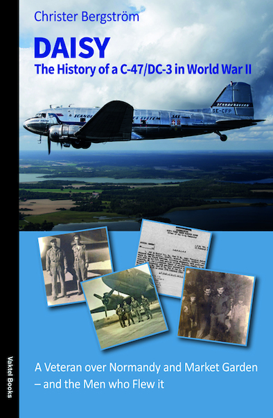 DAISY – The History of a C-47/DC-3 in World War II and the Men Who Flew it  9789188441515