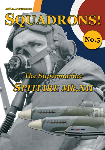 Squadrons! No 5 : The Supermarine Spitfire Mk XII  9782918590446