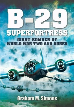 B29: Superfortress: Giant Bomber of World War 2 and Korea  9781848847538