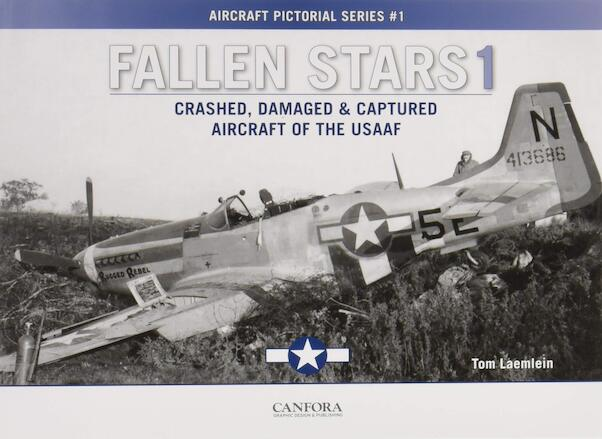 Fallen Stars1, Crashed, Damaged and Captured Aircraft of the USAAF  9789198477504