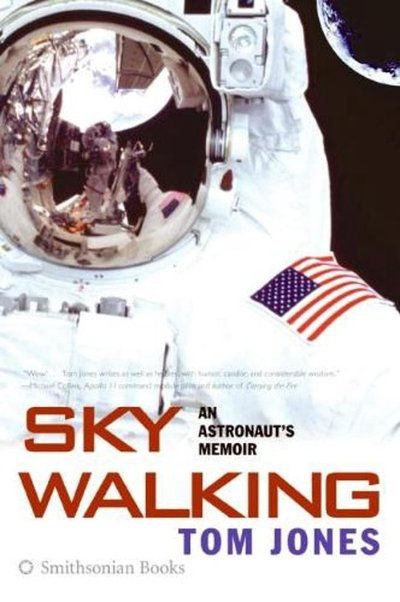 Sky Walking, an Astronaut's Memoir  9780060884369