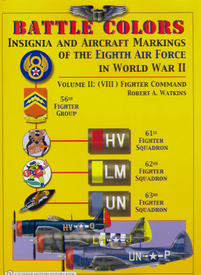 Battle Colors Vol. 2: Fighter Command: Insignia and Aircraft Markings of the Eight Air Force in World War II  9780764325359