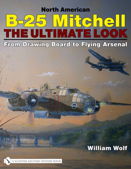 North American B25 Mitchell: The Ultimate Look: from Drawing Board to Flying Arsenal (2nd hand copy)  9780764329302