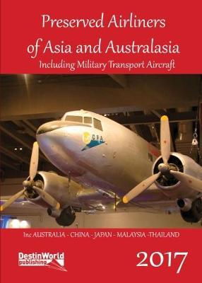 Preserved Airliners of Asia & Australasia including Military Transports  9781999717506