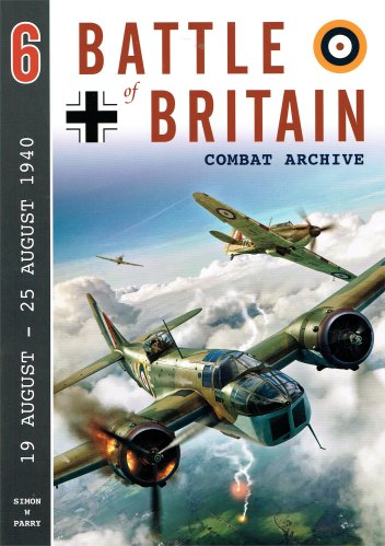 Battle of Britain Combat Archive 6: 19 August - 25 August 1940  9781906592479