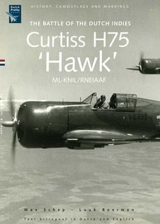 Curtiss H75 Hawk ML-KNIL/ RNEIAF. The Battle of the Dutch East Indies  9789081720762