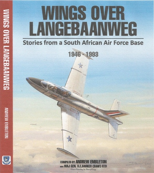 Wings over Langebaan, Stories from the South African Air Force Air force BAse 1946-1993  9780620749756