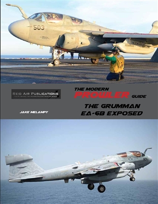 The Modern Prowler Guide: The Grumman EA-6B Exposed  9780988852976
