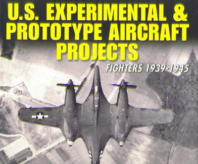 US Experimental & Prototype Aircraft Projects: Fighters 1939-1945  9781580071093