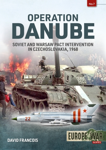 Operation Danube: Soviet and Warsaw Pact Intervention in Czechoslovakia, 1968  9781913336295