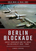 Berlin Blockade: Soviet Chokehold and the Great Allied Airlift 1948-1949