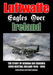 Luftwaffe Eagles over Ireland, the Story of German Air Crashes over Neutral Ireland 1940-1945