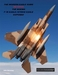 The Modern Eagle Guide, 2nd Edition, the Boeing F-15 Eagle/Strike Eagle exposed